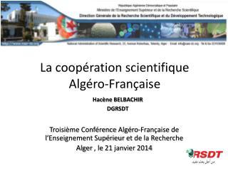 Troisième Conférence  Algéro -Française de l'Enseignement Supérieur  et de la Recherche