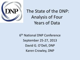 The  State of  the DNP: Analysis  of  Four             Years of Data