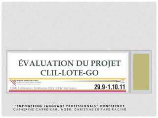 évaluation  du  projet CLIL-LOTE-Go