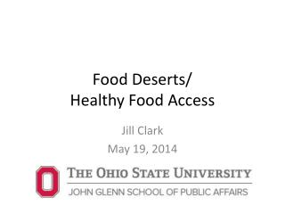 Food  Deserts/ Healthy  Food Access