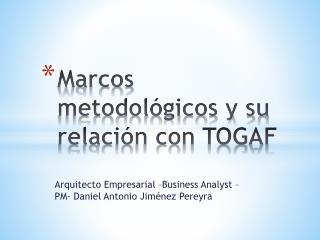 Marcos  metodológicos y su relación con TOGAF