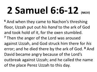 2 Samuel 6:6-12 (NKJV)