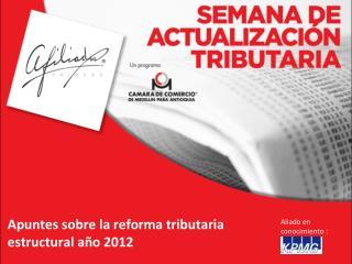 Apuntes sobre la reforma tributaria estructural a o 2012