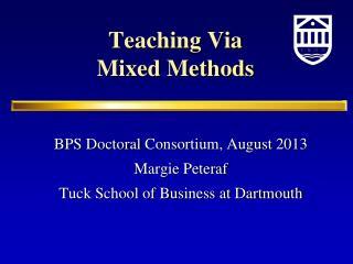 Teaching Via Mixed Methods