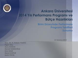 A nkara Üniversitesi  2014 Yılı Performans  P rogramı ve  B ütçe Hazırlıkları