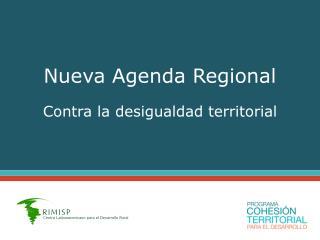 Nueva Agenda Regional Contra  la desigualdad territorial