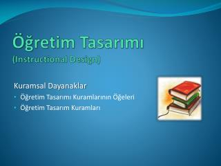 �?retim Tasar?m? ( Instructional Design )