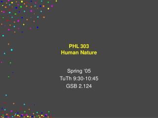 PHL 303 Human Nature