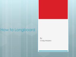 How to  Longboard