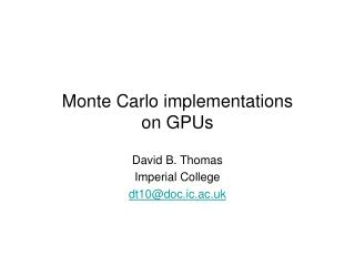 Monte Carlo implementations on GPUs