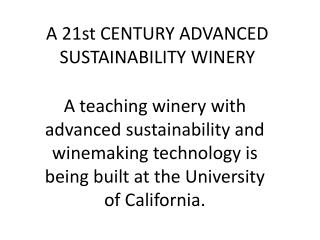 A 21st CENTURY ADVANCED SUSTAINABILITY WINERY