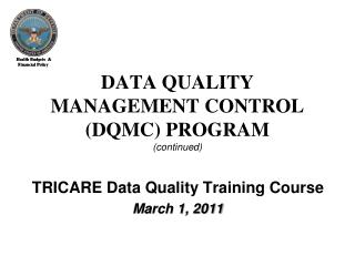 DATA QUALITY MANAGEMENT CONTROL (DQMC) PROGRAM (continued)