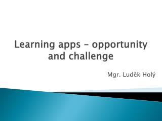 Learning apps  �  opportunity and challenge