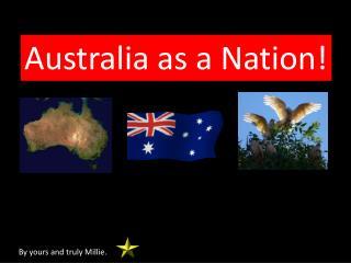 Australia as a Nation!