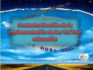 Contextualización de la implementación de las TIC´S en educación
