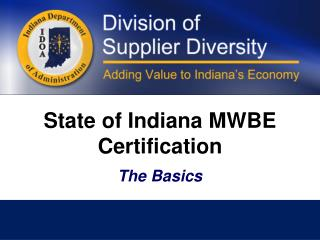 State  of Indiana MWBE  Certification The Basics