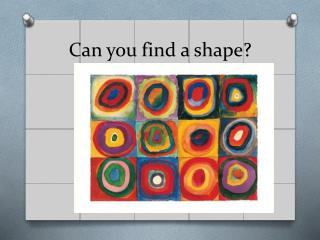 Can you find a shape?