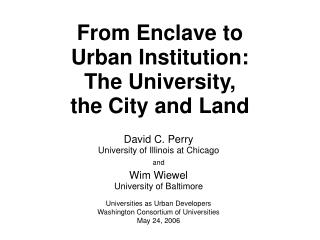 From Enclave to Urban Institution:  The University,  the City and Land