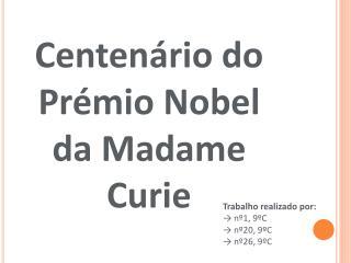 Centenário do Prémio Nobel da Madame Curie