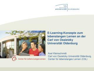 E-Learning-Konzepte zum lebenslangen Lernen an der Carl von Ossietzky Universität Oldenburg