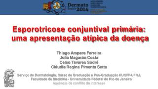 Thiago Amparo  Ferreira Julia  Magarão Costa Celso  Tavares  Sodré Cláudia  Regina Pimenta  Setta