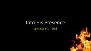 Into His Presence