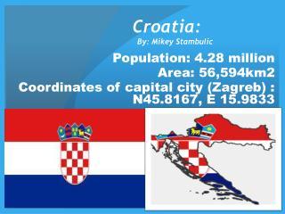 Croatia:   By: Mikey Stambulic