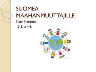 SUOMEA MAAHANMUUTTAJILLE