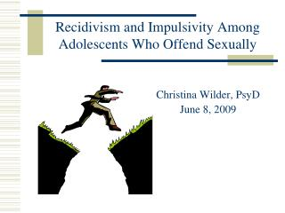 Recidivism and Impulsivity Among Adolescents Who Offend Sexually