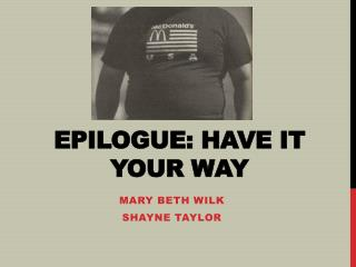 Epilogue: have it your way