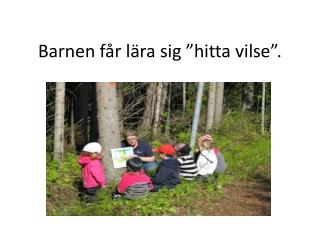"""Barnen får lära sig """"hitta vilse""""."""
