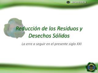 Reducción de los Residuos y Desechos Sólidos