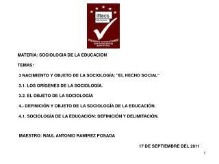 MATERIA: SOCIOLOGIA DE LA EDUCACION TEMAS: