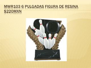Mwr103 6 pulgadas figura de resina $220MXN