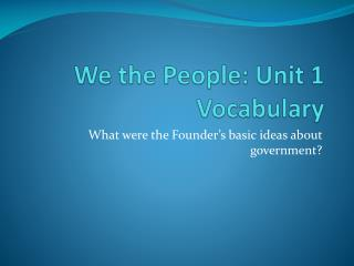 We the People: Unit  1 Vocabulary