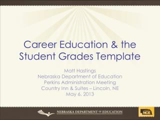 Career Education & the Student Grades Template