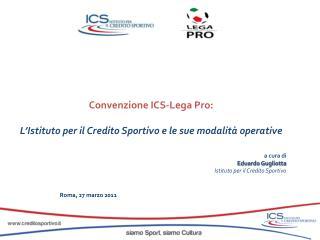 Convenzione ICS-Lega Pro: L�Istituto per il Credito Sportivo e le sue modalit� operative a cura di