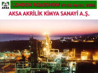 Aksa Road Show London 01.03.2006
