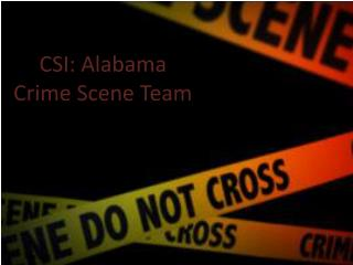 CSI : Alabama Crime Scene Team