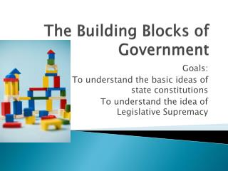 The Building Blocks of Government