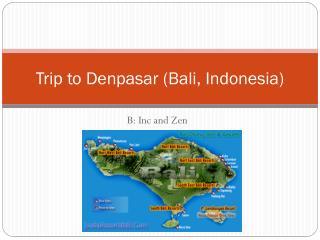 Trip to  Denpasar  (Bali, Indonesia)