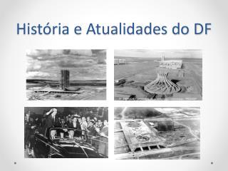 História e Atualidades do DF