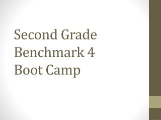 Second Grade Benchmark 4 Boot Camp
