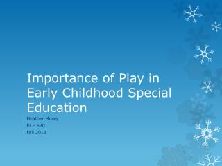 Importance of Play in Early Childhood Special Education