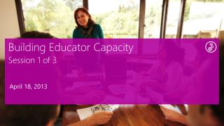 Building Educator Capacity Session 1 of 3