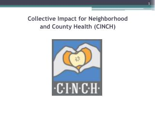 Collective Impact for Neighborhood  and County Health (CINCH)