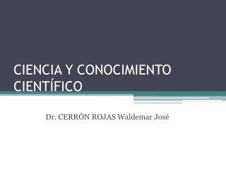 CIENCIA Y CONOCIMIENTO CIENT�FICO