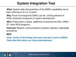 What : System wide demonstration of the DMAC capabilities we've been working on for ca.10 years.