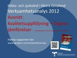 Verksamhetsanalys 2012 � den nionde �rsrapporten