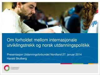 Om forholdet mellom internasjonale utviklingstrekk og norsk utdanningspolitikk